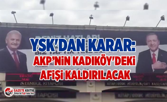 YSK'dan karar: AKP'nin Kadıköy'deki afişi kaldırılacak