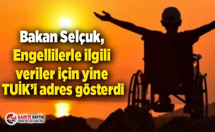 Bakan Selçuk, Engellilerle ilgili veriler için yine TUİK'i adres gösterdi