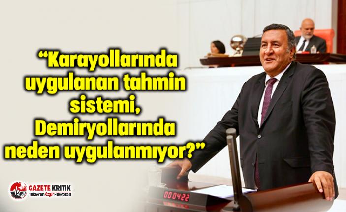 """CHP'li Gürer: """"Karayollarında uygulanan tahmin sistemi, Demiryollarında neden uygulanmıyor?"""""""
