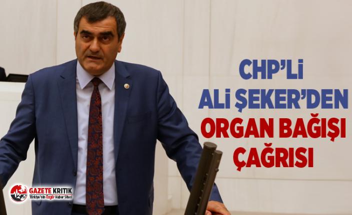 CHP'li Ali Şeker'den Organ Bağışı Çağrısı