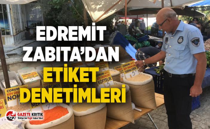 EDREMİT ZABITA'DAN ETİKET DENETİMLERİ