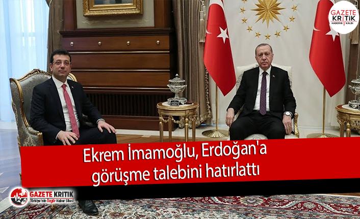 Ekrem İmamoğlu, Erdoğan'a görüşme talebini hatırlattı