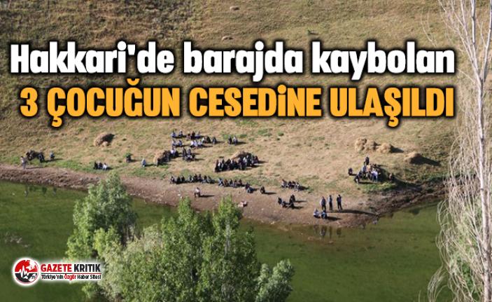 Hakkari'de barajda kaybolan 3 çocuğun cesedine ulaşıldı