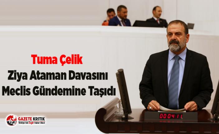 HDP Mardin Milletvekili Tuma Çelik  Ziya Ataman Davasını Meclis Gündemine Taşıdı