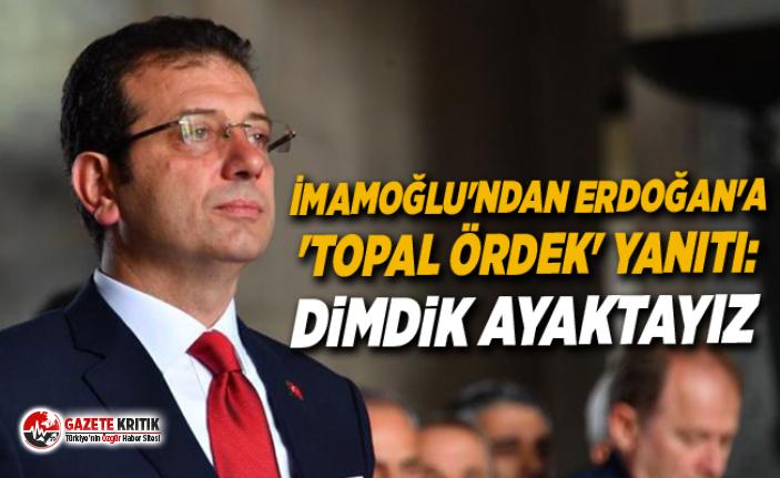 İmamoğlu'ndan Erdoğan'a 'topal ördek' yanıtı: Dimdik ayaktayız