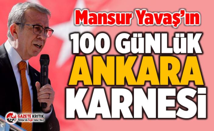 İşte Mansur Yavaş'ın 100 günlük Ankara karnesi
