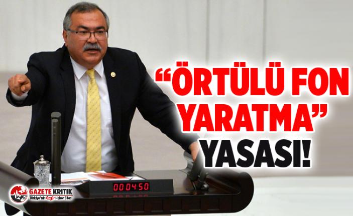 """""""ÖRTÜLÜ FON YARATMA"""" YASASI!"""