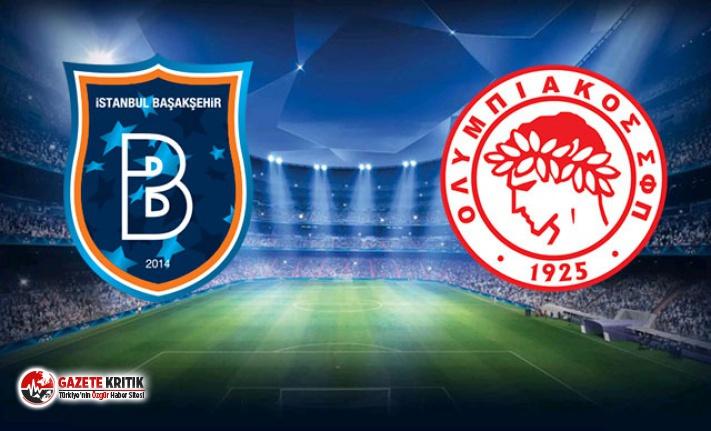 Başakşehir - Olympiakos maçının 11'leri belli oldu