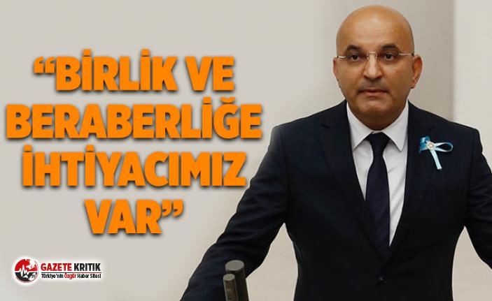 """""""BİRLİK VE BERABERLİĞE İHTİYACIMIZ VAR"""""""