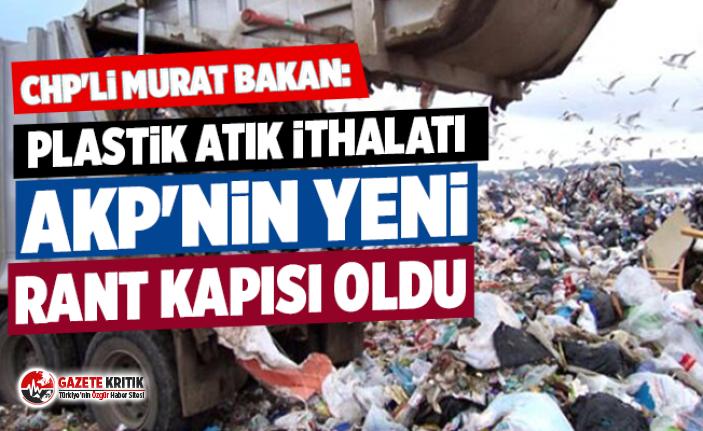 CHP'li Murat Bakan: Plastik atık ithalatı AKP'nin yeni rant kapısı oldu