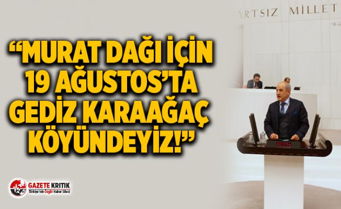 """DR. ALİ FAZIL KASAP: """"MURAT DAĞI İÇİN 19 AĞUSTOS'TA GEDİZ KARAAĞAÇ KÖYÜNDEYİZ!"""""""