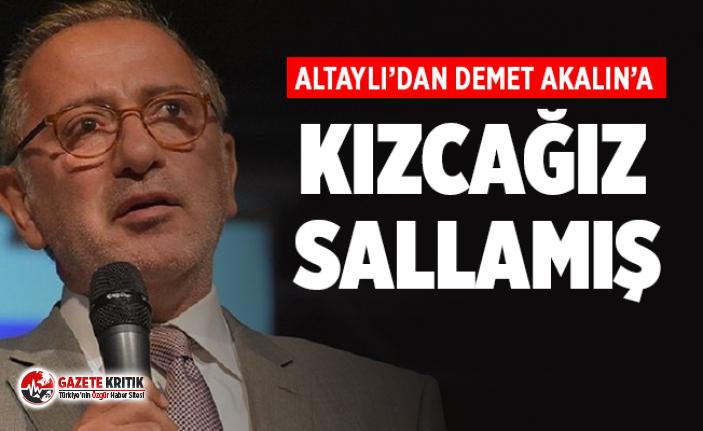 Fatih Altaylı'dan Demet Akalın'a: Kızcağız sallamış biraz