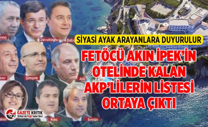 FETÖ'cü Akın İpek'in otelinde kalan AK Partililerin listesi ortaya çıktı