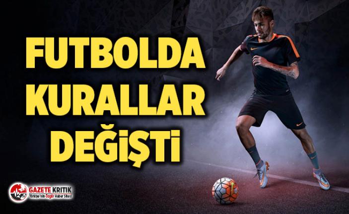 Futbolda kurallar değişti: Hocalara sarı-kırmızı kart çıkarılabilecek, top hakeme değerse oyun duracak