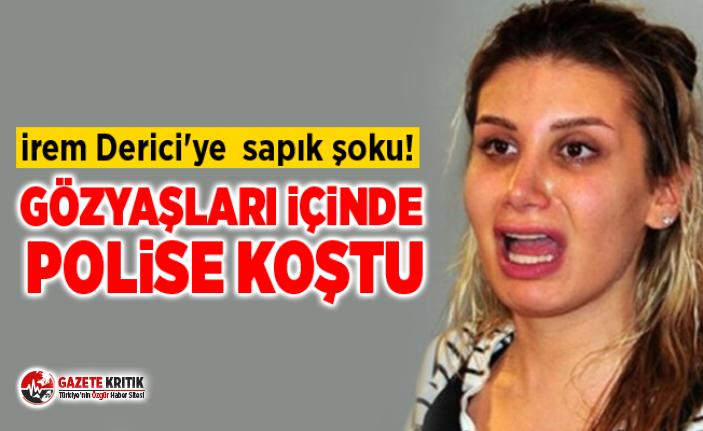 İrem Derici'ye sapık şoku! Gözyaşları içinde polise koştu
