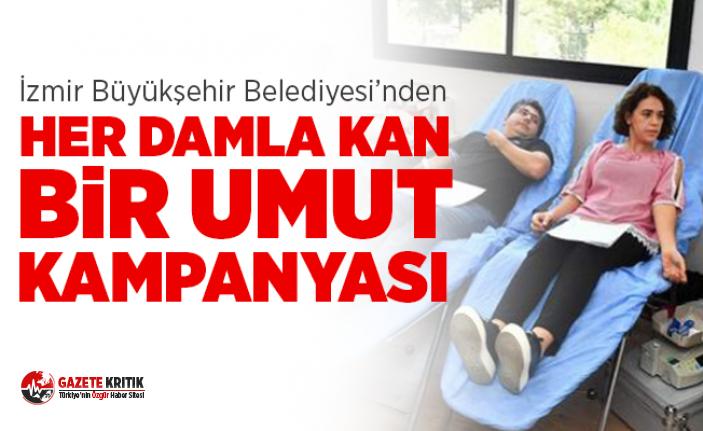 İzmir Büyükşehir Belediyesi'nden ''Her damla kan bir umut'' kampanyası