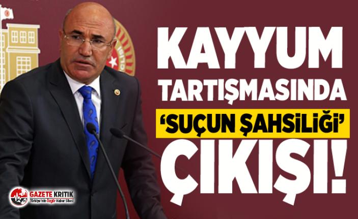 KAYYUM TARTIŞMASINDA 'SUÇUN ŞAHSİLİĞİ' ÇIKIŞI!