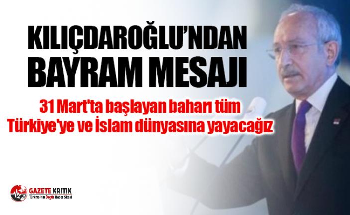 Kılıçdaroğlu'ndan Kurban Bayramı mesajı: 31 Mart'ta başlayan baharı tüm Türkiye'ye ve İslam dünyasına yayacağız