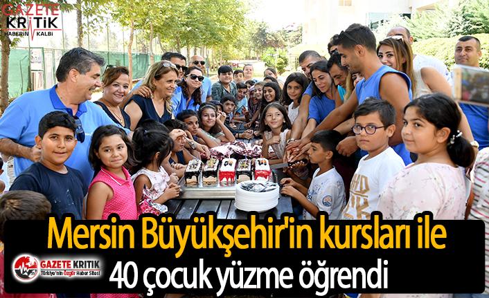 Mersin Büyükşehir'in kursları ile 40 çocuk yüzme öğrendi