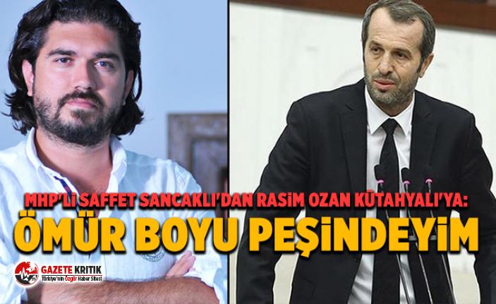 MHP'li Saffet Sancaklı'dan Rasim Ozan Kütahyalı'ya: Ömür boyu peşindeyim