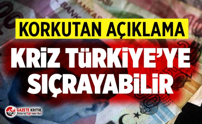 Türkiye için ekonomik kriz uyarısı: ''Kriz Türkiye'ye sıçrayabilir''