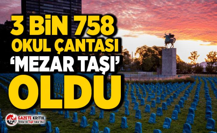 3 bin 758 okul çantası 'mezar taşı' oldu