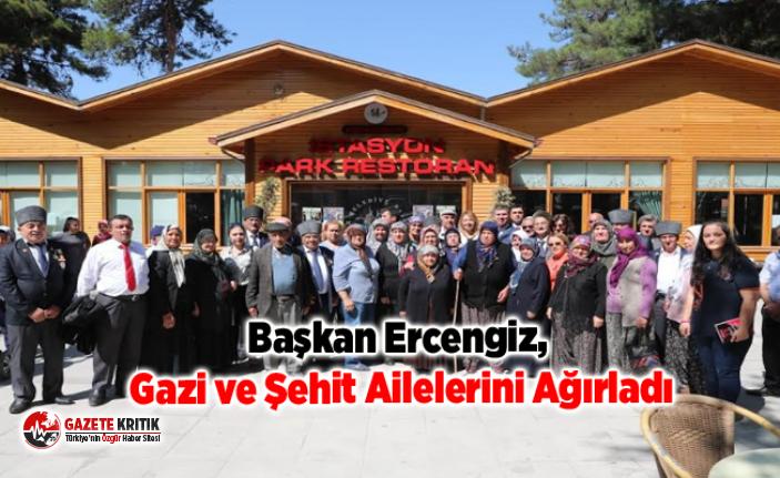 Başkan Ercengiz, Gazi ve Şehit Ailelerini Ağırladı