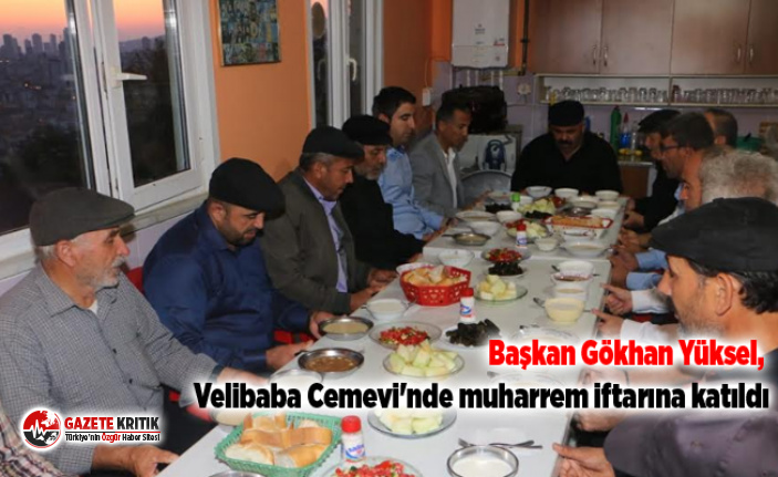 Başkan Gökhan Yüksel, Velibaba Cemevi'nde muharrem iftarına katıldı