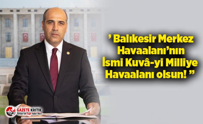 CHP Milletvekili Şahin; '' Balıkesir Merkez Havaalanı'nın İsmi Kuvâ-yi Milliye Havaalanı olsun! ''
