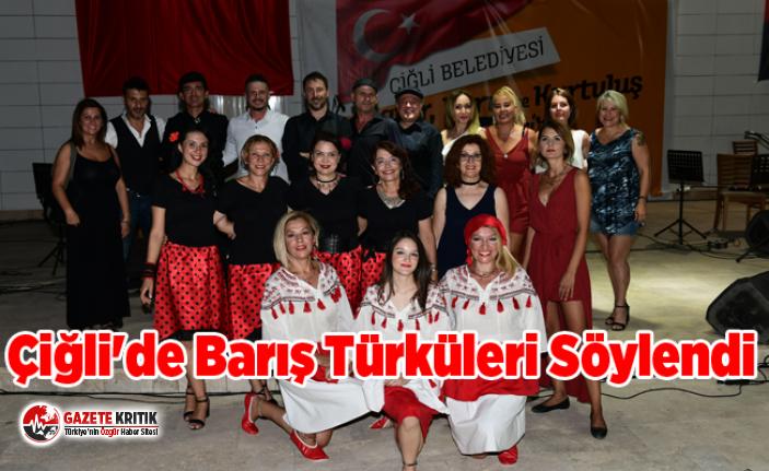 Çiğli'de Barış Türküleri Söylendi