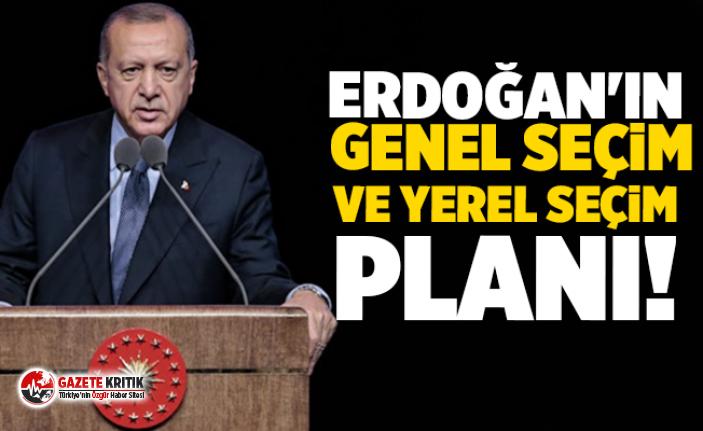 Erdoğan'ın genel seçim ve yerel seçim planı!