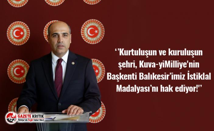 Fikret Şahin ''Kurtuluşun ve kuruluşun şehri, Kuva-yiMilliye'nin Başkenti Balıkesir'imizİstiklal Madalyası'nı hak ediyor!''
