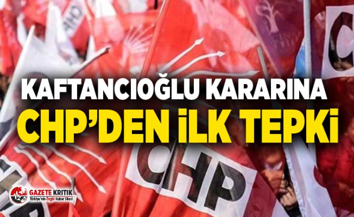 Kaftancıoğlu kararına CHP'den ilk tepki