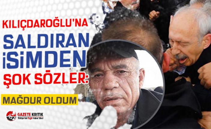 Kılıçdaroğlu'na saldıran isimden şok sözler: Mağdur oldum