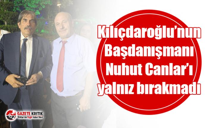 Kılıçdaroğlu'nun Başdanışmanı Nuhut Canlar'ı yalnız bırakmadı