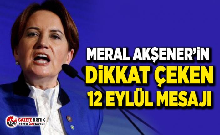 Meral Akşener'in dikkat çeken 12 Eylül mesajı