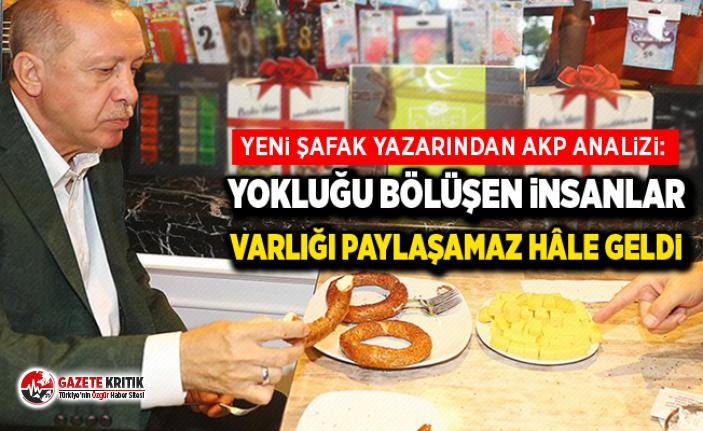 Yeni Şafak yazarından AKP analizi: Yokluğu bölüşen insanlar varlığı paylaşamaz hâle geldi