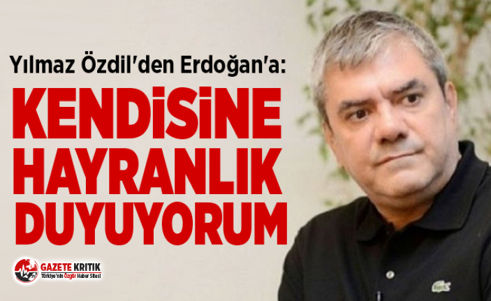 Yılmaz Özdil'den Erdoğan'a: Hayranlık duyuyorum