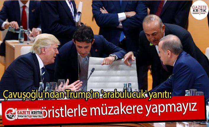 Çavuşoğlu'ndan Trump'ın 'arabulucuk' yanıtı: Biz teröristlerle müzakere yapmayız