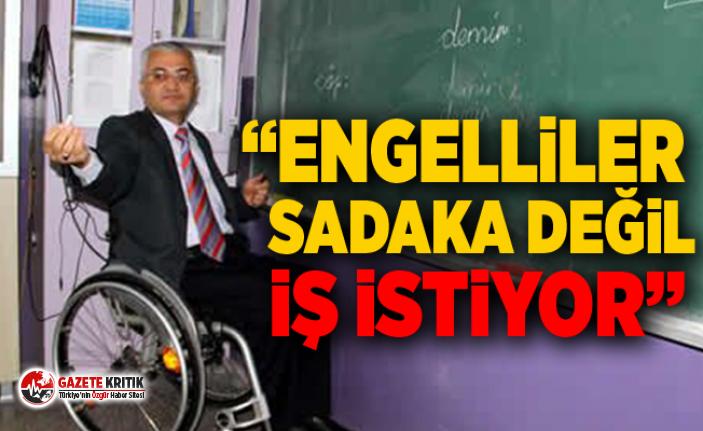 """CHP'li Gürer: """"Engelliler sadaka değil iş istiyor"""""""