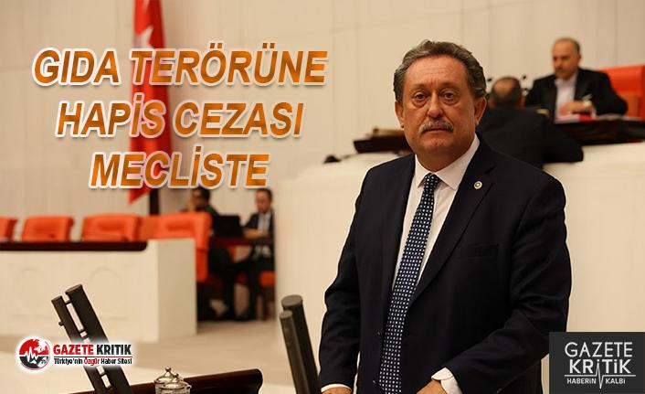 CHP'li Özer'in İmzası ile Gıda Sahtekarlarına Hapis Cezası Mecliste