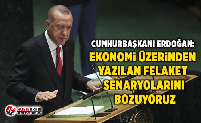 Cumhurbaşkanı Erdoğan: Ekonomi üzerinden yazılan felaket senaryolarını bozuyoruz