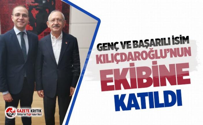 Genç ve başarılı isim Kılıçdaroğlu'nun ekibine katıldı