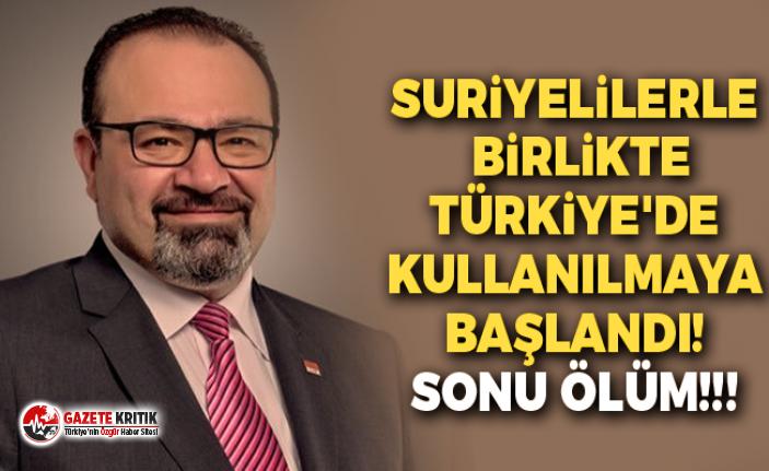Suriyelilerle Birlikte Türkiye'de Kullanılmaya Başlandı! SONU ÖLÜM!!!