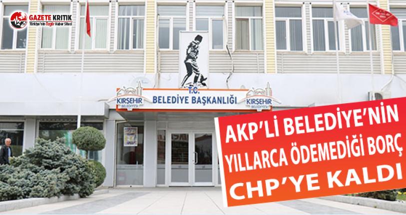 AKP'li Belediye Yıllarca Ödemedi, Borç CHP'li Belediyeye Kaldı