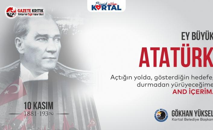 Başkan Gökhan Yüksel'den 10 Kasım Mesajı