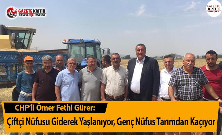 CHP'li Gürer: Çiftçi Nüfusu Giderek Yaşlanıyor, Genç Nüfus Tarımdan Kaçıyor