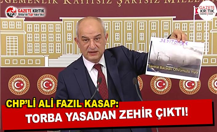 CHP'li Kasap: Torba Yasadan Zehir Çıktı!