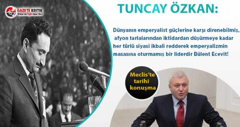 CHP'li Tuncay Özkan, Bülent Ecevit'i TBMM'de tarihi sözlerle andı