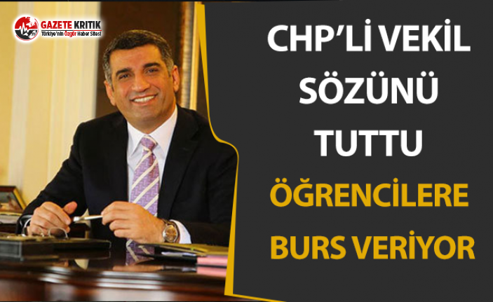 CHP'li Vekil Sözünü Tuttu: Öğrencilere Burs Veriyor